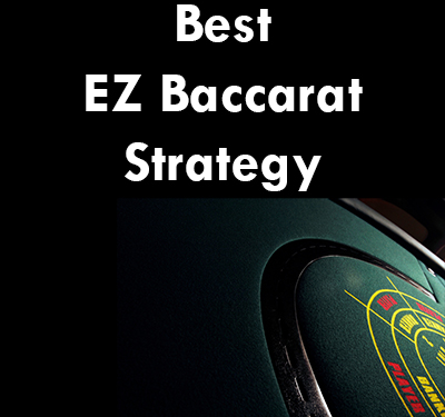 Best EZ Baccarat Strategy